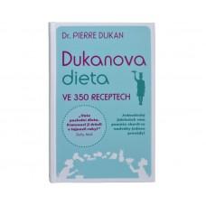 Dukanova dieta ve 350 receptech (Dr. Pierre Dukan)