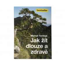 Jak žít dlouze a zdravě (Prof. Michail Tombak, PhDr.)