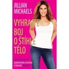 Vyhrajte boj o štíhlé tělo (Jillian Michaels)