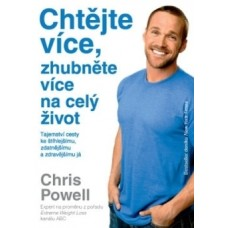 Chtějte více, zhubněte více – na celý život (Chris Powell)