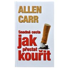 Snadná cesta jak přestat kouřit  (Allen Carr)